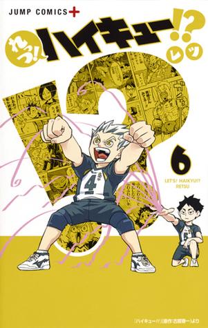 れっつ! ハイキュー!? 6 [Let's! High Kyuu!? 6] (Let's! Haikyuu!?, #6)