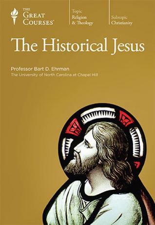 The Great Courses - Historical Jesus - Bart D. Ehrman, Ph.D., M.Div.