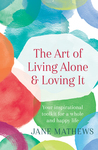 The Art of Living Alone and Loving It