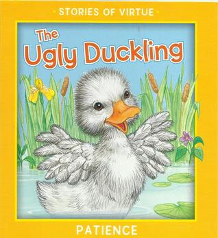 The Ugly Duckling: A Tale Of Patience (Little Classics)