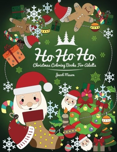 Christmas Coloring Books For Adults: Christmas Coloring Books For Adults Relaxation, Ho Ho Ho Holiday Coloring Books - Big Christmas Coloring Book ... Coloring Books Christmas Themes) (Volume 1)
