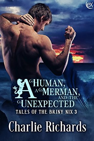 A Human, a Merman, and the Unexpected (Tales of the Briny Nix #3)