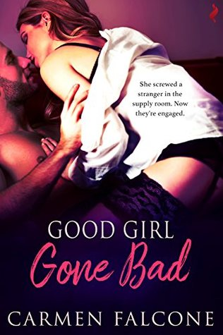 Good Girl Gone Bad (Dirty Debts Book 1) by Carmen Falcone