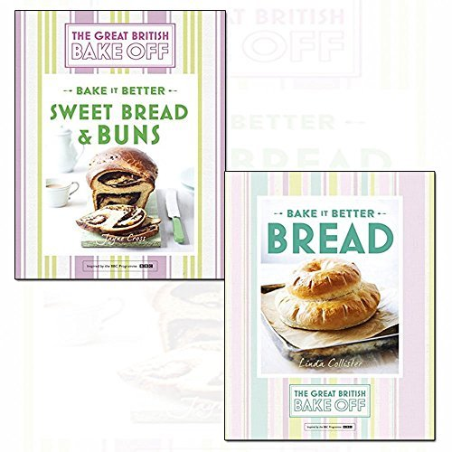 Linda Collister 2 Books Bundle Collection (Great British Bake Off - Bake it Better (No.4): Bread,Great British Bake Off - Bake it Better (No.7): Sweet Bread & Buns)