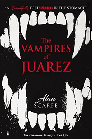 The Vampires of Juarez (The Carnivore Trilogy Book 1)
