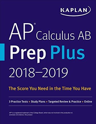 AP Calculus AB Prep Plus 2018-2019 FREE for a limited time.: 3 Practice Tests + Study Plans + Targeted Review & Practice + Online
