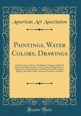 Paintings, Water Colors, Drawings: C�zanne, Seurat, Picasso, Modigliani, Gaugauin, Arthur B. Davies and Other Modern Artists; Thirteen Degas Bronzes, Drypoint by Muirhead Bone and Mary Cassatt, Brockhurst Etchings and Other Prints; American Furniture and