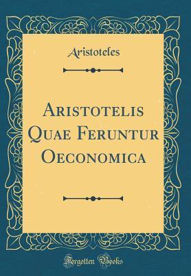 Aristotelis Quae Feruntur Oeconomica