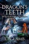 Dragon's Teeth (Alex Rogers Adventure; Ranger #2)