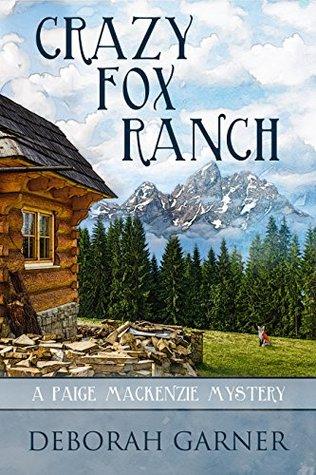 Crazy Fox Ranch (Paige MacKenzie Mystery, #5)