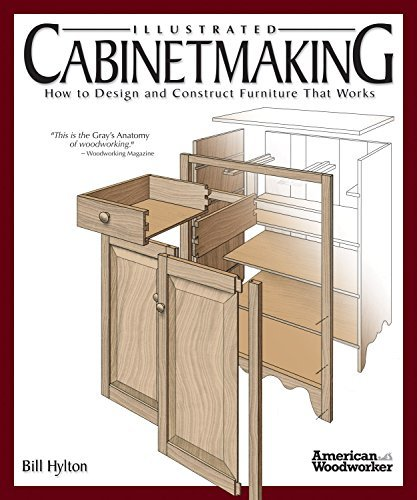 Illustrated Cabinetmaking: How to Design and Construct Furniture That Works 1300+ Drawings & Diagrams for Drawers, Tables, Beds, Joints, & Subassemblies