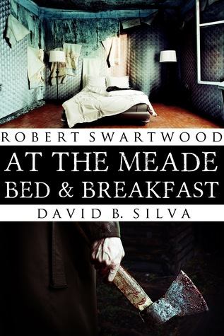 At the Meade Bed & Breakfast by Robert Swartwood