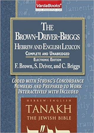 The Brown Driver Briggs Hebrew And English Lexicon
