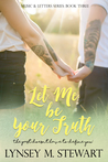 Let Me Be Your Truth (Music & Letters #3)