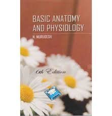 Basic Anatomy And Physiology By Murugesh
