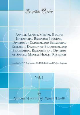 Annual Report, Mental Health Intramural Research Program, Division of Clinical and Behavioral Research, Division of Biological and Biochemical Research, and Division of Special Mental Health Research, Vol. 2: October 1, 1979-September 30, 1980; Individual