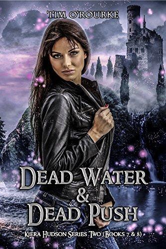 Kiera Hudson: Dead Water & Dead Push (Books 7 & 8) (Kiera Hudson Series Two Box Sets Book 4)