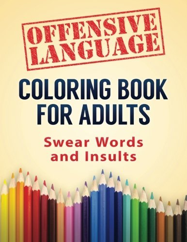 Coloring Book for Adults: Swear Words and Insults (Coloring Books for Adults) (Volume 2)