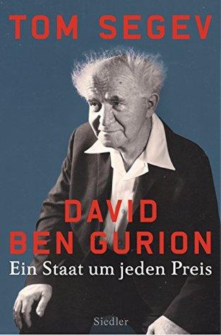 David Ben Gurion by Tom Segev
