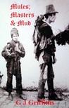 Mules; Masters & Mud