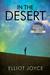 In the Desert by Elliot Joyce