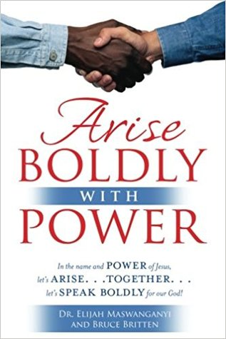 Arise Boldly with Power: In the name and Power of Jesus, let's Arise...Together...let's Speak Boldly for our God!