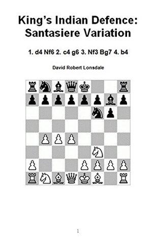 King's Indian Defence: Santasiere Variation: 1. d4 Nf6 2. c4 g6 3. Nf3 Bg7 4. b4