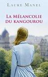 La mélancolie du kangourou by Laure Manel