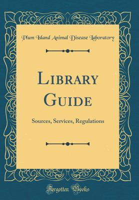 Library Guide: Sources, Services, Regulations