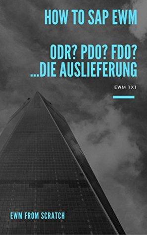 How to SAP® EWM - ODR? PDO? FDO? ...die Auslieferung