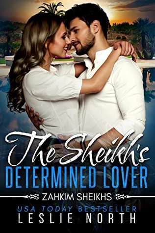 The Sheikh's Determined Lover by Leslie North