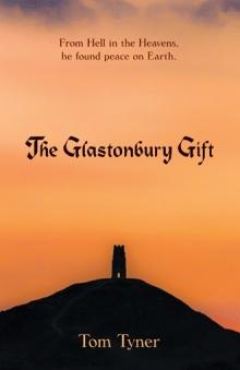 The Glastonbury Gift by Tom  Tyner