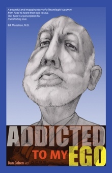 Addicted to My Ego by Dan Cohen MD