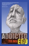 Addicted to My Ego by Dan    Cohen