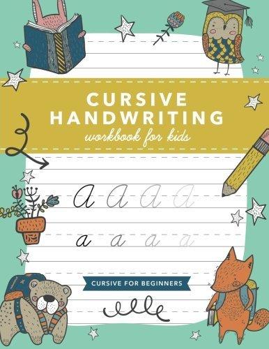 Cursive Handwriting Workbook for Kids: Cursive Writing Practice Book