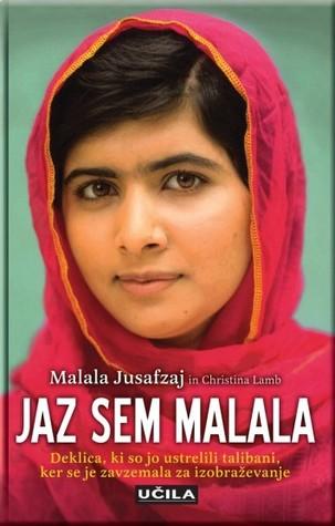 Jaz sem Malala : deklica, ki so jo ustrelili talibani, ker se je zavzemala za izobraževanje