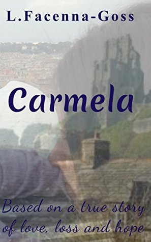Carmela: Based on a true story of love, loss and hope
