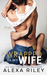 Wrapped In My Wife by Alexa Riley