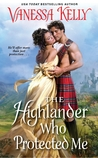 The Highlander Who Protected Me by Vanessa Kelly