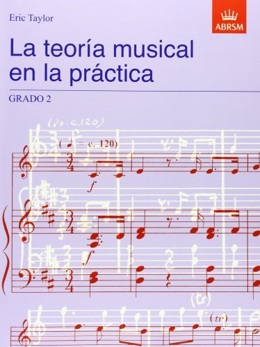 La teoria musical en la practica Grado 2: Spanish edition (Music Theory in Practice