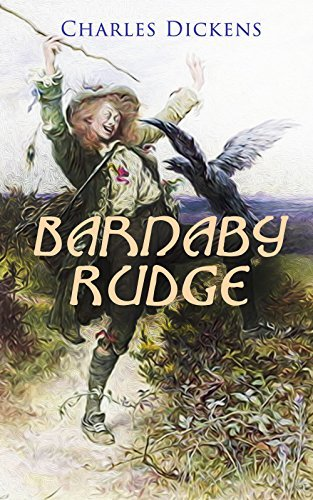 Barnaby Rudge: Illustrated Edition - Historical Novel