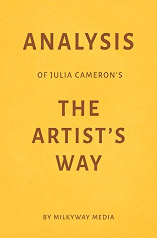 Analysis of Julia Cameron's The Artist's Way by Milkyway Media