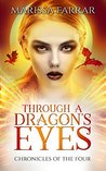 Through A Dragon's Eyes (Chronicles of the Four #1)