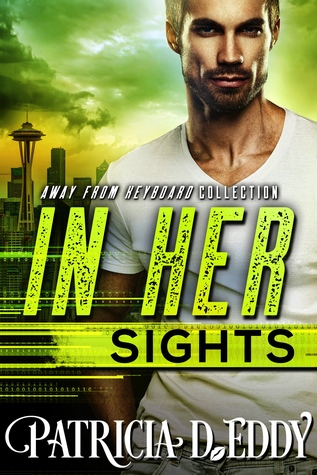 In Her Sights (Away From Keyboard, #2)