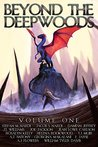 Beyond The Deepwood: Volume One