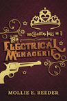 The Electrical Menagerie by Mollie E. Reeder