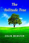 The Solitude Tree (A Novel of life, love and wartime memories)