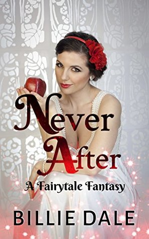 Never After (A Fairytale Fantasy #1)