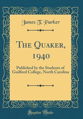 The Quaker, 1940: Published by the Students of Guilford College, North Carolina