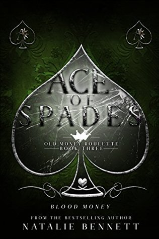 Ace Of Spades (Old Money Roulette #3) by Natalie Bennett